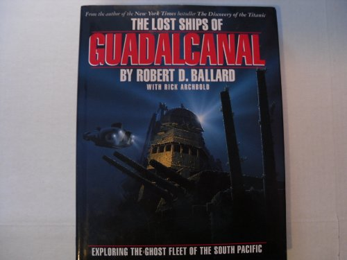 9780446516365: The Lost Ships of Guadalcanal: Exploring the Ghost Fleet of the South Pacific