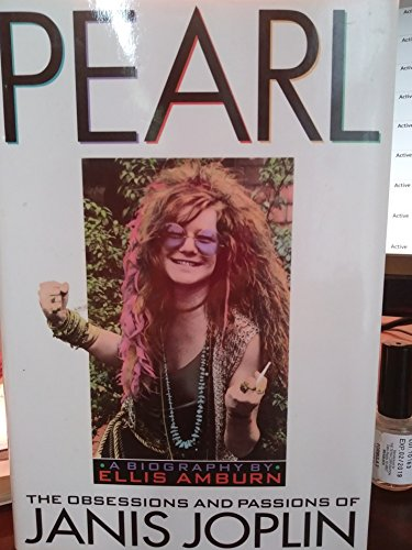 9780446516402: Pearl: The Obsessions and Passions of Janis Joplin : A Biography