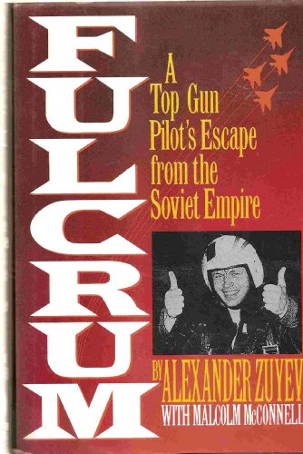 9780446516488: Fulcrum: A Top Gun Pilot's Escape from the Soviet Empire