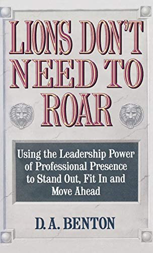 Lions Don't Need to Roar: Using the: Benton, D. A.