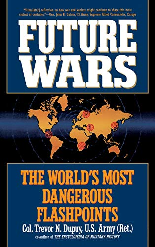 9780446516709: Future Wars: The World's Most Dangerous Flashpoints