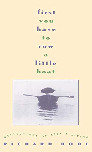 9780446516815: First You Have to Row a Little Boat: Reflections on Life & Living
