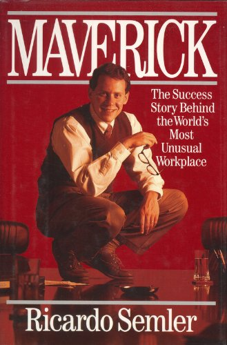 9780446516969: Maverick: The Success Story Behind the World's Most Unusual Workplace