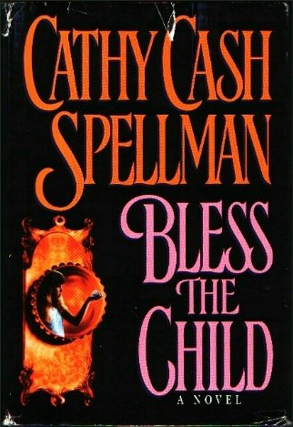 Bless the Child: Spellman, Cathy Cash