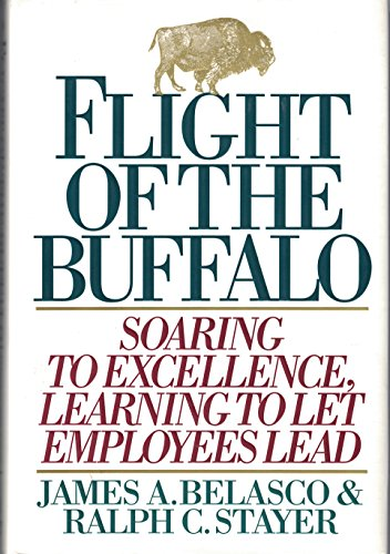 9780446517096: Flight of the Buffalo: Soaring to Excellence, Learning to Let Employees Lead