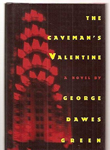 THE CAVEMAN'S VALENTINE: Green, George Dawes.