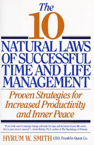 9780446517416: The 10 Natural Laws of Successful Time and Life Management: Proven Strategies for Increased Productivity and Inner Peace