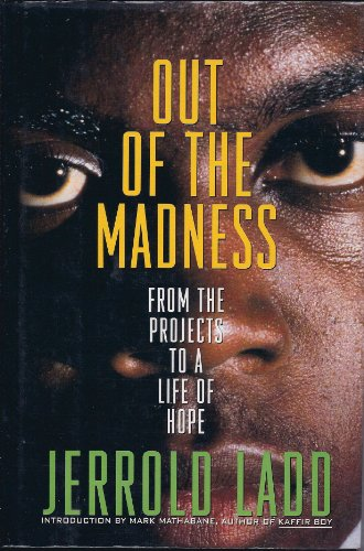 9780446517447: Out of the Madness: From the Projects to a Life of Hope