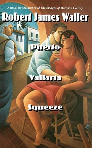Puerto Vallarta Squeeze: ROBERT JAMES WALLER