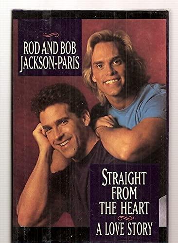 Straight From the Heart: Jackson-Paris, Rod, and Paris, Bob