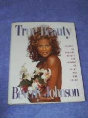 True Beauty: Secrets of Radiant Beauty for Women of Every Age and Color (9780446517546) by Johnson, Beverly