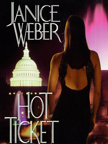 Hot Ticket: Weber, Janice
