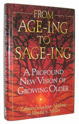 9780446517768: From Age-Ing to Sage-Ing: A Profound New Vision of Growing Older