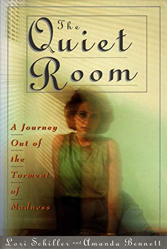 The Quiet Room: A Journey Out of: Lori Schiller, Amanda