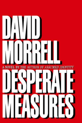 Desperate Measures: David Morrell