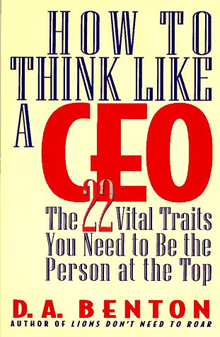 9780446518000: How to Think Like a Ceo: The 22 Vital Traits You Need to Be the Person at the Top