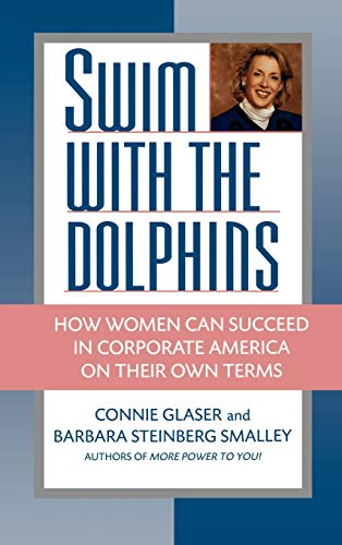 9780446518024: Swim with the Dolphins: How Women Can Succeed in Corporate America on Their Own Terms