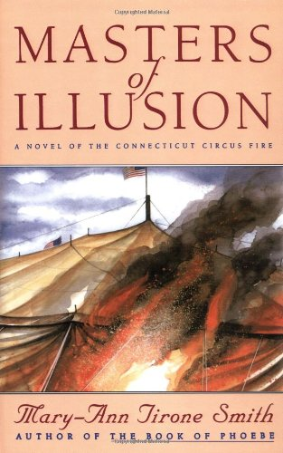 9780446518062: Masters of Illusions: A Novel of the Connecticut Circus Fire