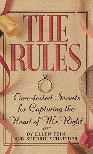9780446518130: The Rules: Time-tested Secrets for Capturing the Heart of Mr. Right