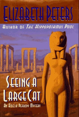 9780446518345: Seeing a Large Cat (An Amelia Peabody Mystery)