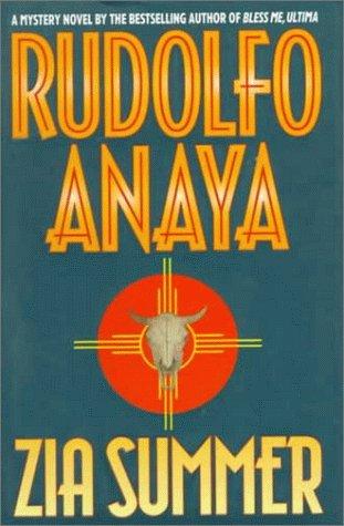 Zia Summer: Anaya, Rudolfo A.