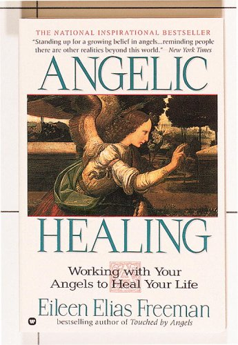 9780446518468: Angelic Healing: Working with Angels to Heal Your Life