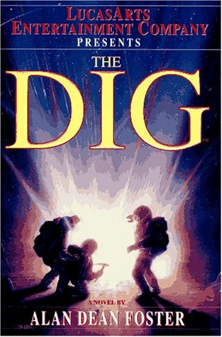 THE DIG: Foster, Alan Dean.