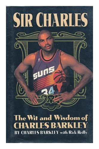 Sir Charles: The Wit and Wisdom of Charles Barkley (0446518557) by Barkley, Charles; Reilly, Rick