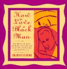 9780446518789: How to Love a Black Man