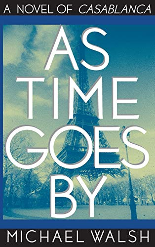 9780446519007: As Time Goes by: A Novel of Casablanca