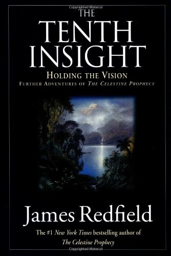 9780446519083: The Tenth Insight: Holding the Vision : Further Adventures of the Celestine Prophecy