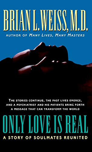 9780446519458: Only Love is Real: A Story of Soulmates Reunited