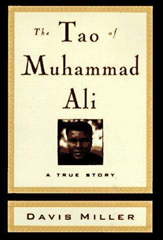 The Tao of Muhammad Ali: DaviS mILLER