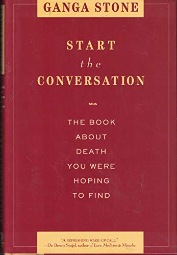 Start the Conversation: The Book About Death You Were Hoping to Find: Stone, Ganga