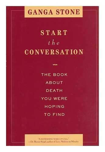 9780446519595: Start the Conversation: The Book About Death You Were Hoping to Find