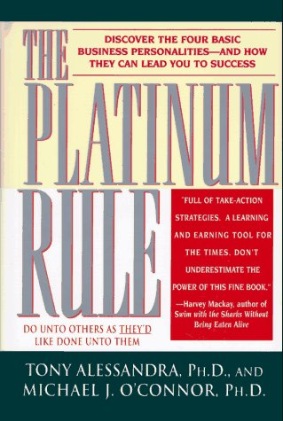 9780446519700: The Platinum Rule: Discover the Four Basic Business Personalities-And How They Can Lead You to Success