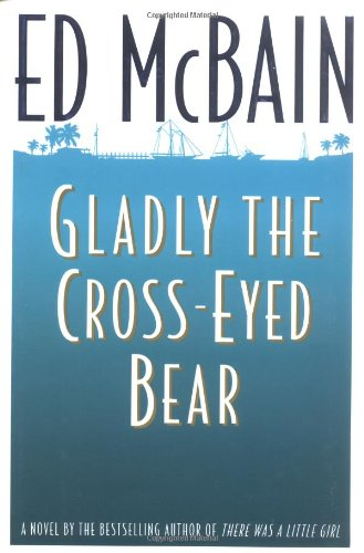 Gladly the Cross-Eyed Bear (SIGNED): McBain, Ed