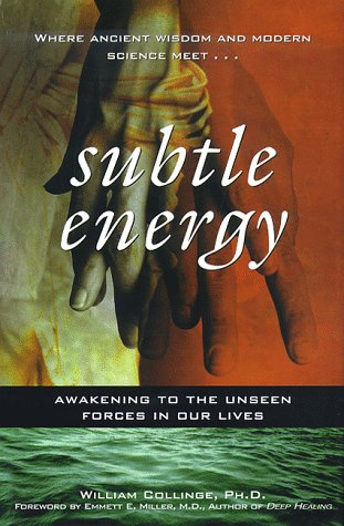 9780446520171: Subtle Energy: Awakening the Unseen Forces in Our Lives