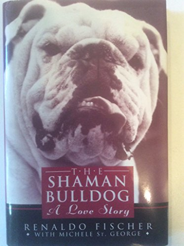 9780446520294: The Shaman Bulldog: A Love Story