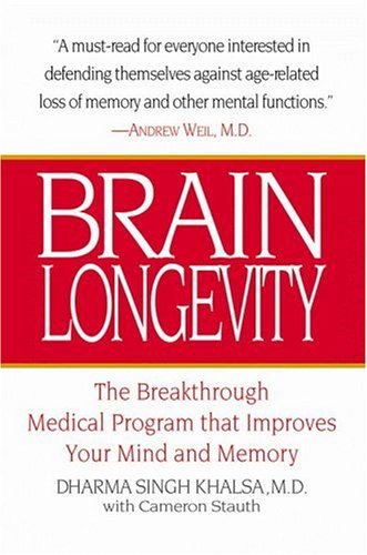 Brain Longevity: The Breakthrough Medical Program That Improves Your Mind and Memory: Khalsa, ...