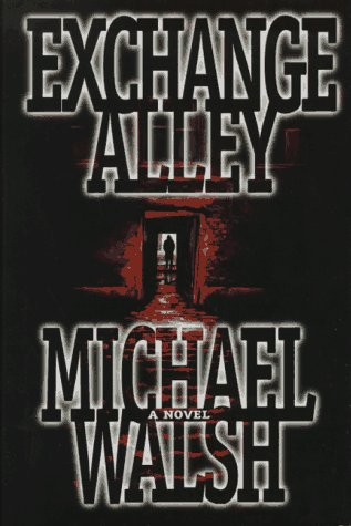 Exchange Alley: Walsh, Michael