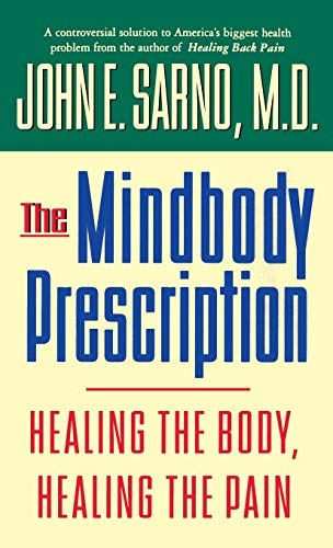 9780446520768: The Mindbody Prescription: Healing the Body, Healing the Pain