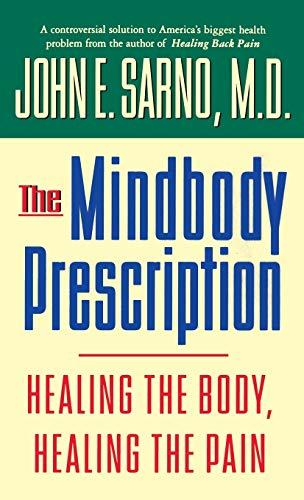 9780446520768: The Mindbody Prescription: Healing the Body, Healing the Pain
