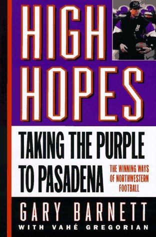 9780446520997: High Hopes: Taking the Purple to Pasadena