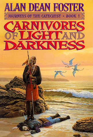 Carnivores of Light and Darkness (Journeys of: Foster, Alan Dean