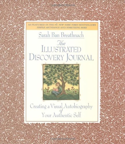 9780446521444: The Illustrated Discovery Journal: Creating a Visual Autobiography of Your Authentic Self