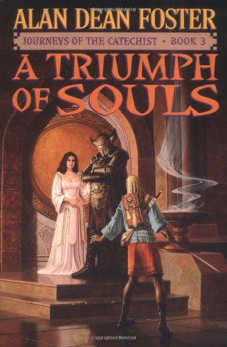 A Triumph of Souls (Journeys of the Catechist, Book 3) (9780446522182) by Alan Dean Foster