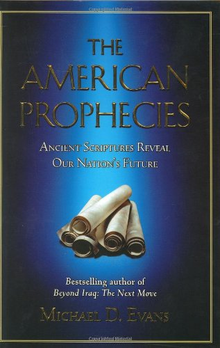 9780446522526: The American Prophecies: Ancient Scriptures Reveal Our Nation's Future