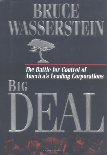9780446522687: Big Deal: The Battle for Control of America's Leading Corporations