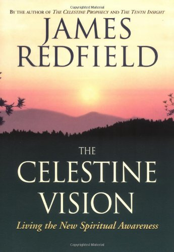 The Celestine Vision: Living the New Spiritual Awareness: Redfield, James